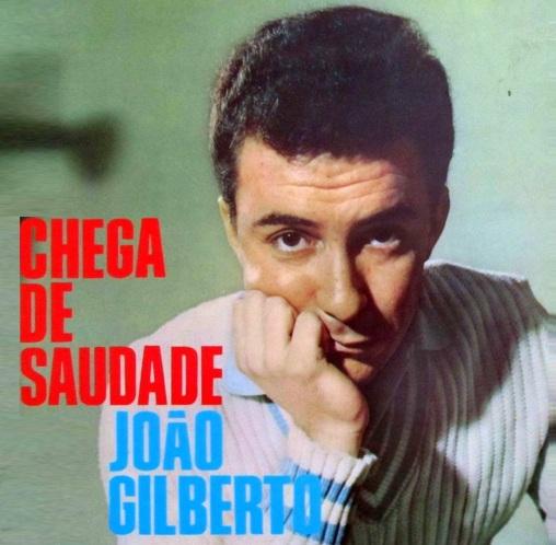 10 de Junho - João Gilberto - Chega De Saudade