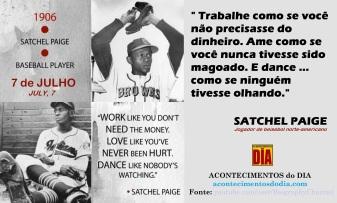 7 de Julho – Satchel Paige - Trabalho, anor e dança.
