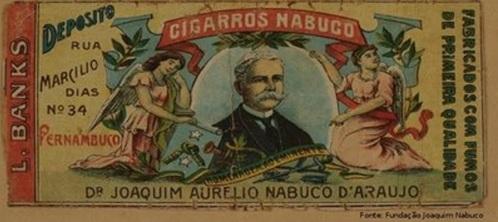 19 de Agosto – Joaquim Nabuco - 1849 – 168 Anos em 2017 - Acontecimentos do Dia - Foto 16 - Nabuco, já herói do abolicionismo, a ponto de ter sua figura estampada em rótulo de cig