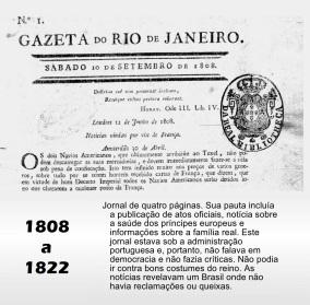 10 de Setembro – 1808 – É lançada a Gazeta do Rio de Janeiro, primeiro jornal impresso no Brasil.